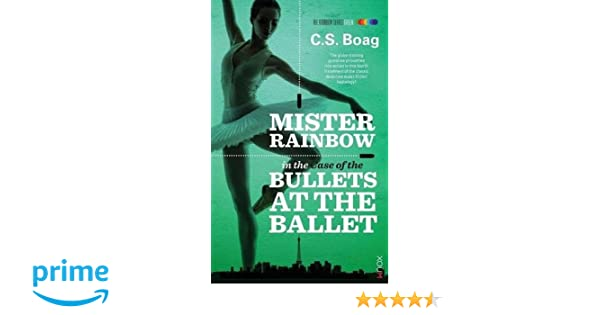 The Case of the Bullets at the Ballet: C. S. Boag: 9781922057761: Amazon.com: Books