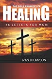 The Bible Promises of Healing: 16 Letters for Mom