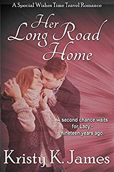 Her Long Road Home (Special Wishes Time Travel Romance Book 2) by [James, Kristy K.]