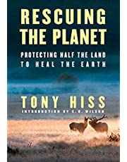 Rescuing the Planet: Protecting Half the Land to Heal the Earth