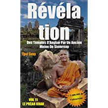 Révélation Des Temples D'Angkor Par Un Ancien Moine De Siemreap: VOL.11 LE PRÉAH KHAN (Les temples khmers) (French Edition)
