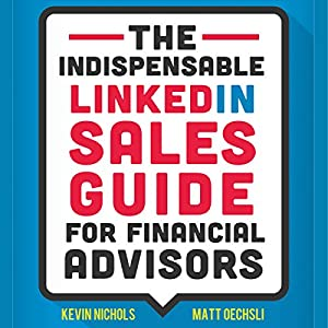The Indispensable LinkedIn Sales Guide for Financial Advisors Audiobook