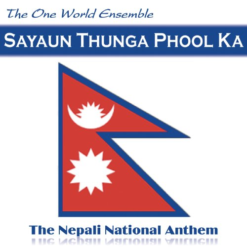 Sayaun Thunga Phool Ka (The Nepali National Anthem - Nepal)