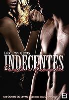 """INDECENTES, CASADOS E APAIXONADOS: Um conto do livro """"Indecente, imoral e perigoso"""""""