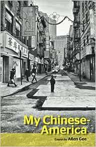 My Chinese-America (SFWP Literary Awards): Gee, Allen: 9781939650306:  Amazon.com: Books