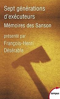 Sept générations d'exécuteurs : Mémoires des Sanson par François-Henri Désérable