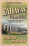 The Railway Viaduct, Edward Marston, 0749081147