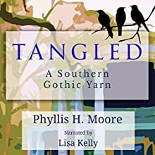 Tangled: A Southern Gothic Yarn Audiobook by Phyllis H. Moore Narrated by Lisa Kelly