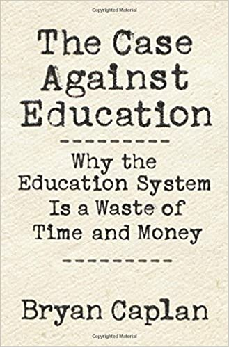 Todays Education System Is Perfectly >> The Case Against Education Why The Education System Is A Waste Of