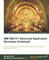 IBM DB2 9.7 Advanced Application Developer Cookbook Front Cover