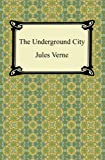 The Underground City [with Biographical Introduction]