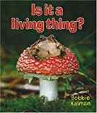 Is It a Living Thing?, Bobbie Kalman, 0778732541