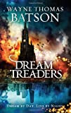 Dreamtreaders, Wayne Thomas Batson, 1400323665