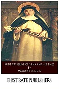 Book Saint Catherine of Siena and Her Times