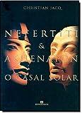 Nefertiti & Akhenaton. O Casal Solar