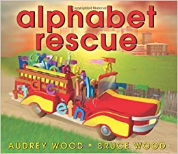 Amazon.com: Alphabet Rescue (9780439853163): Wood, Audrey, Wood, Bruce,  Wood, Audrey, Wood, Bruce, Wood, Bruce, Wood, Bruce: Books