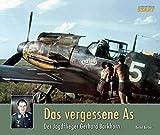 img - for Das Vergessene As: Der Jagdflieger Gerhard Barkhorn book / textbook / text book