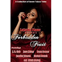 LaSasha Flame's Forbidden Fruit: A Collection of Taboo Tales