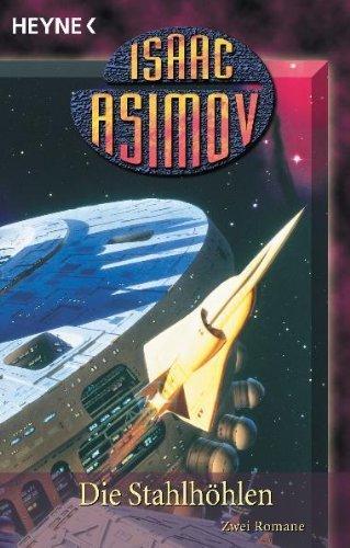Isaac Asimov - Die Stahlhöhlen (Foundation-Zyklus 4)