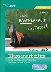 Klassenarbeiten Mathematik 8: Leistungserhebungen mit Lösungen und Bewertungsvorschlägen