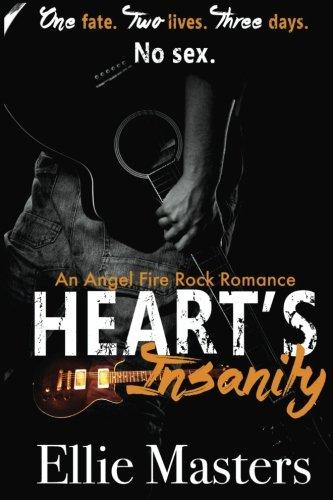 Heart's Insanity: an Angel Fire Rock Romance (Volume 1)
