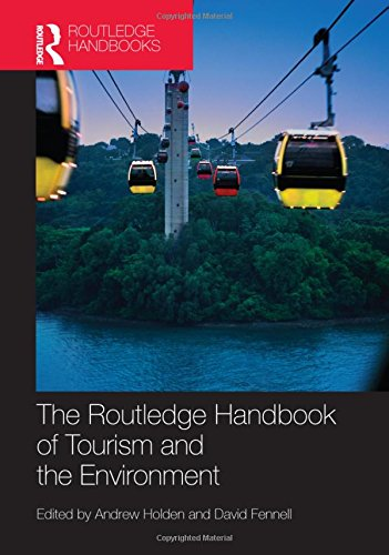 The Routledge Handbook of Tourism and the Environment (Routledge Handbooks)