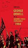 George Orwell, de la guerre civile espagnole à 1984 par Gill