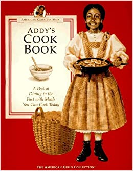 Book Addy's Cook Book: A Peek at Dining in the Past With Meals You Can Cook Today (American Girls Pastimes Collection) by Jodi Evert (1994-09-04)