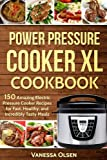 Power Pressure Cooker XL Cookbook: 150 Amazing Electric Pressure...