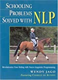 Schooling Problems Solved with Nlp, Wendy Jago and Charles de Kunffy, 0851317863