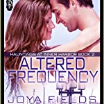 Altered Frequency (Hauntings at Inner Harbor) | Joya Fields