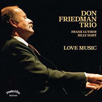Amazon.com: Love Music: Don Friedman Trio: MP3 Downloads