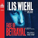 Face of Betrayal: A Triple Threat Novel | Lis Wiehl,April Henry
