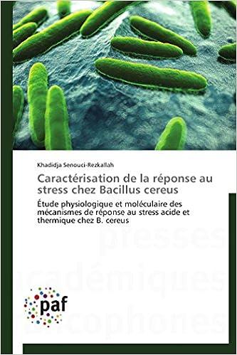 Caracterisation de La Reponse Au Stress Chez Bacillus Cereus (Omn.Pres.Franc.) (French Edition)