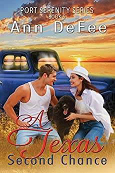 A Texas Second Chance (Port Serenity Series Book 5) by [DeFee, Ann]