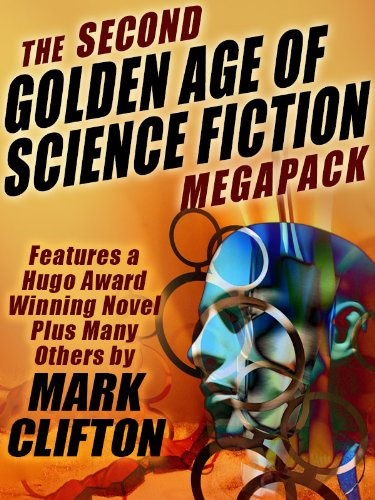 Golden Mark - The Second Golden Age of Science Fiction MEGAPACK : Mark Clifton