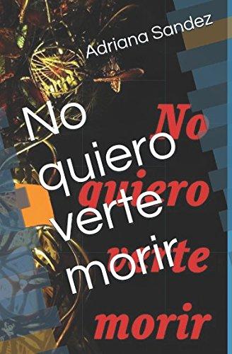 Download No quiero verte morir (Spanish Edition) pdf