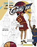 LeBron James, Kyrie Irving and the Cleveland Cavaliers: The Ultimate Cavs Coloring Book for Adults and Kids