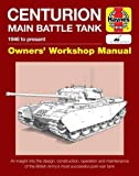 Centurion Main Battle Tank: 1946 to present (Owners' Workshop Manual)