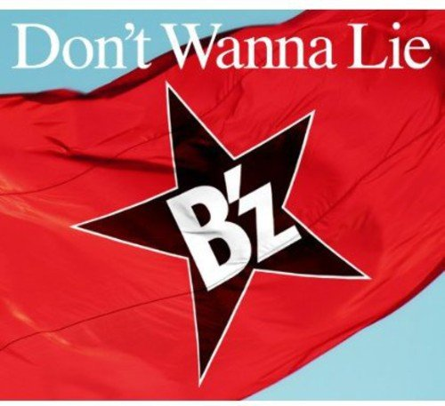 B'z - Don't Wanna Lie - Amazon.com Music