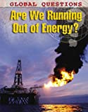Are We Running Out of Energy?, Christiane Dorion, 184837013X