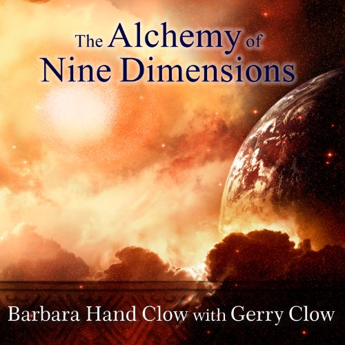 The Alchemy of Nine Dimensions: The 2011/2012 Prophecies and Nine Dimensions of Consciousness by Tantor Audio