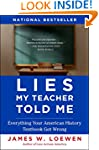 Lies My Teacher Told Me: Everything Y...