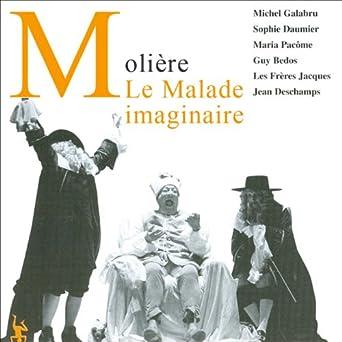 Le Malade imaginaire: Molière, Michel Galabru, Sophie