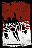 Paralysed Souls, A. M. Dharma, 190746168X