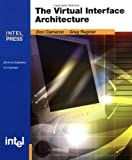 The Virtual Interface Architecture, Don Cameron and Greg Regnier, 0971288704