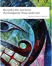 Haa Leelk'w Has Aani Saax'u / Our Grandparents' Names on the Land