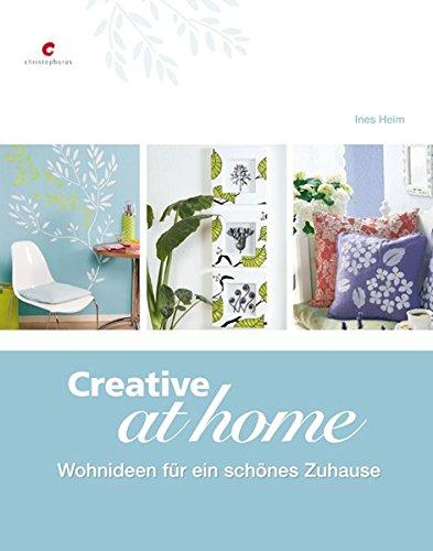 Creative at home: Wohnideen für ein schönes Zuhause