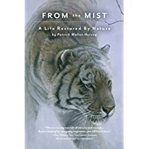 From the Mist: A Life Restored by Nature