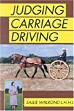Judging Carriage Driving, Sallie Walrond, 0851316034